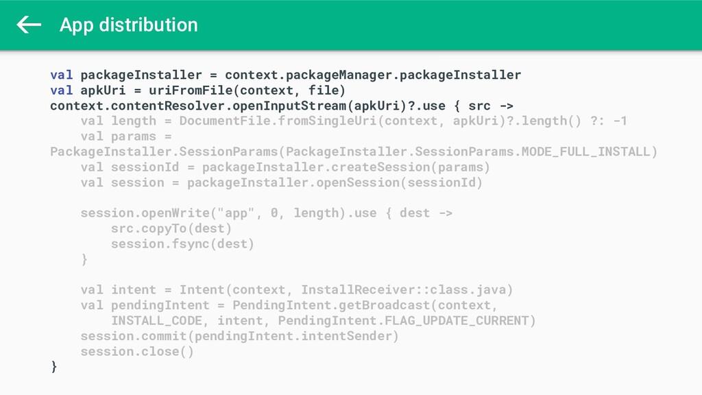 App distribution val packageInstaller = context...