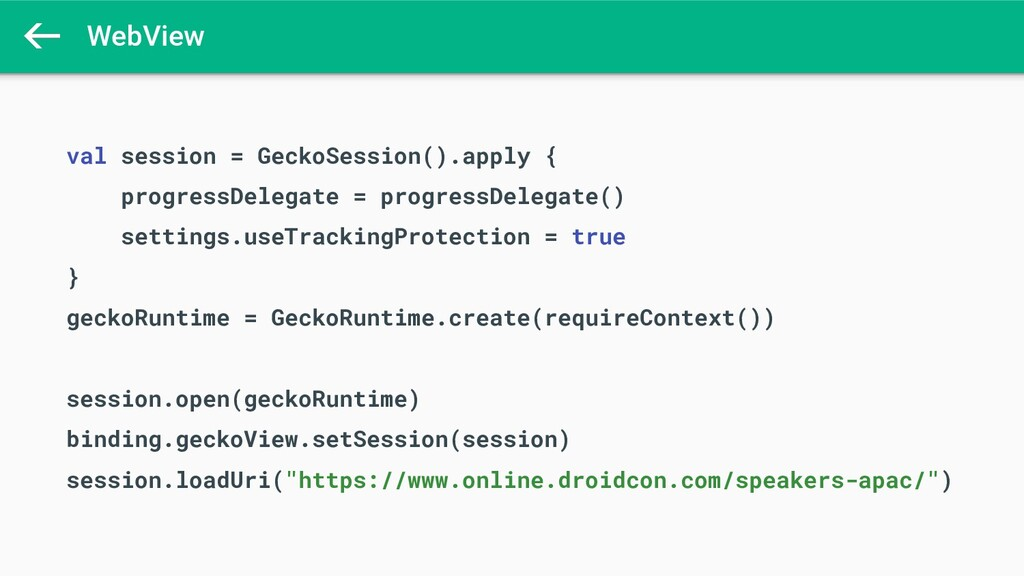 WebView val session = GeckoSession().apply { pr...