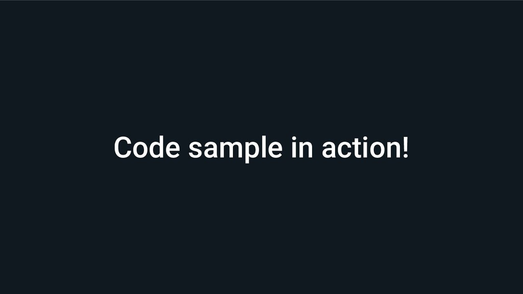 Code sample in action!