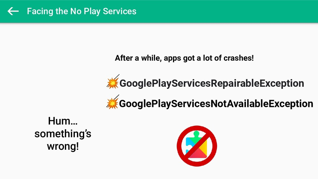 Facing the No Play Services  Hum… something's w...