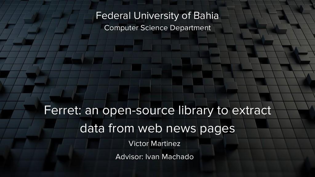 1 Federal University of Bahia Computer Science ...