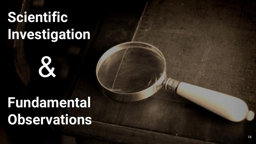 14 Scientific Investigation Fundamental Observa...