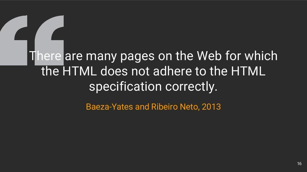 16 Baeza-Yates and Ribeiro Neto, 2013 There are...