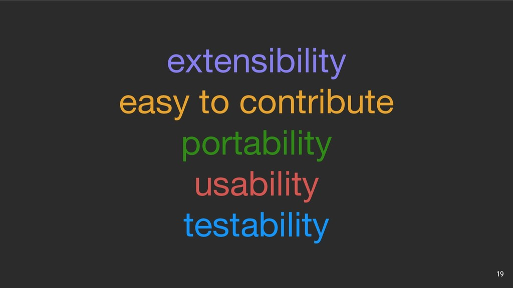 19 extensibility easy to contribute portability...
