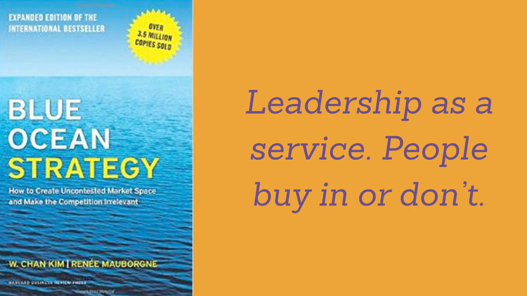Leadership as a service. People buy in or don't.