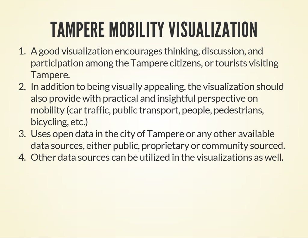 TAMPERE MOBILITY VISUALIZATION 1. A good visual...