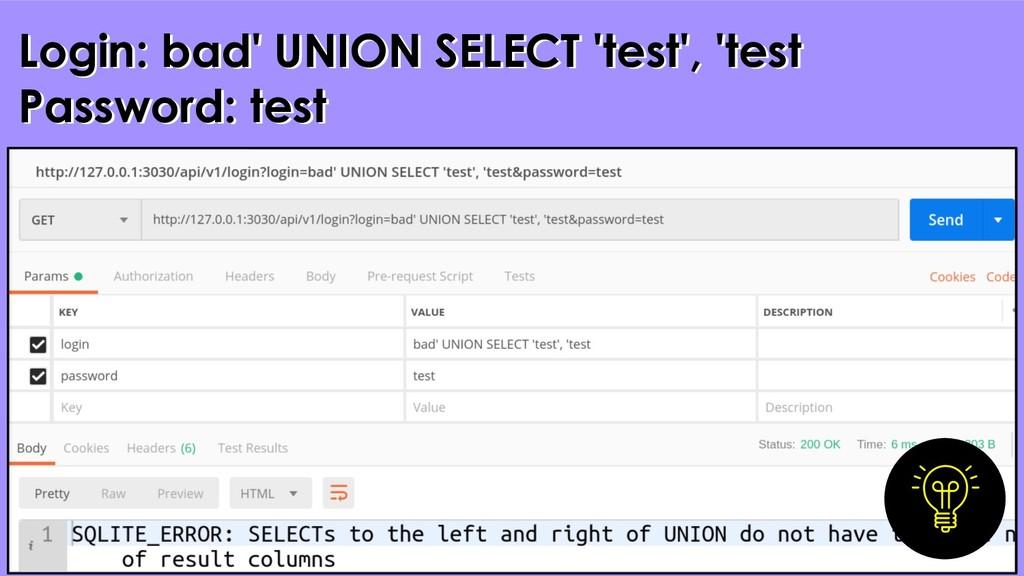 33 Login: bad' UNION SELECT 'test', 'test Passw...