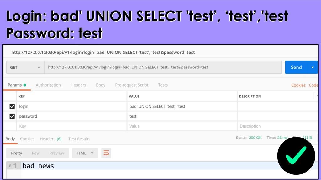 36 Login: bad' UNION SELECT 'test', 'test','tes...
