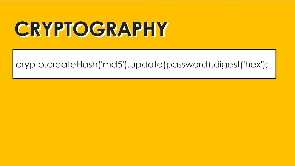 CRYPTOGRAPHY CRYPTOGRAPHY crypto.createHash('md...