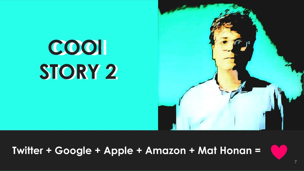 7 COOl STORY 2 COOl STORY 2 Twitter + Google + ...