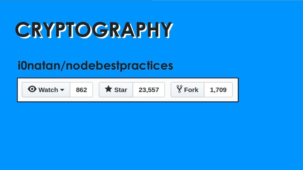 CRYPTOGRAPHY CRYPTOGRAPHY i0natan/nodebestpract...