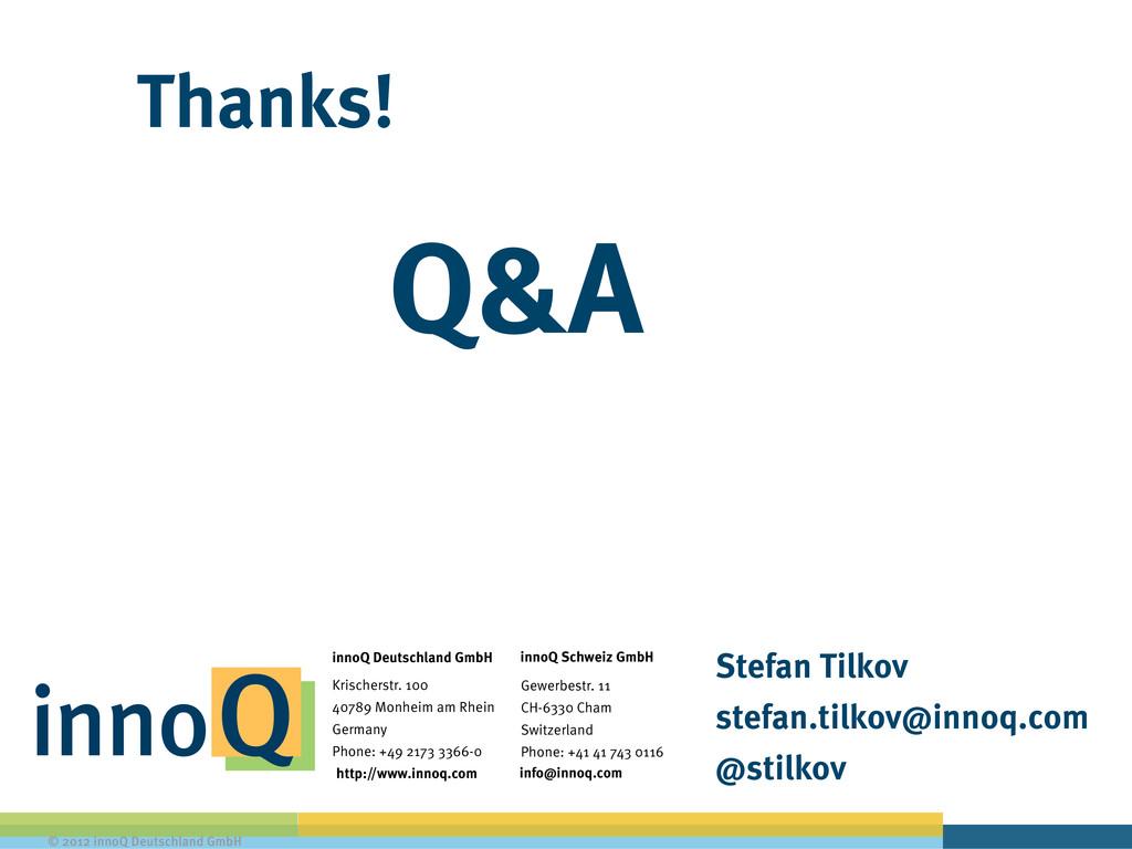 © 2012 innoQ Deutschland GmbH Thanks! Q&A Stefa...