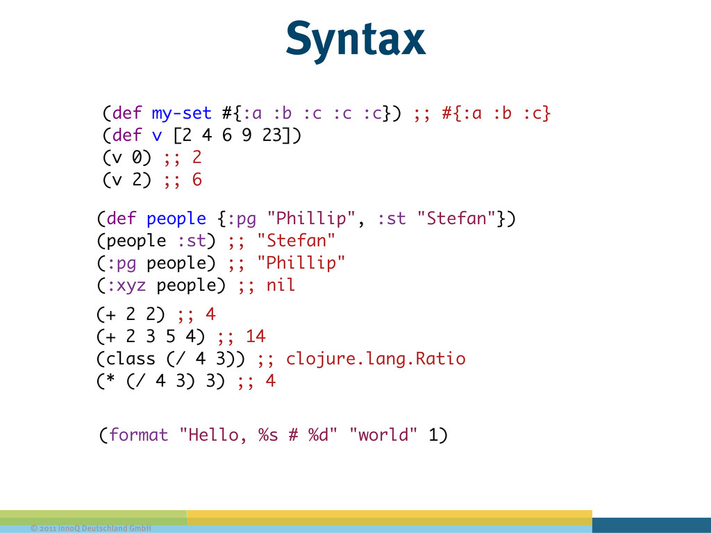 © 2011 innoQ Deutschland GmbH Syntax (def my-se...