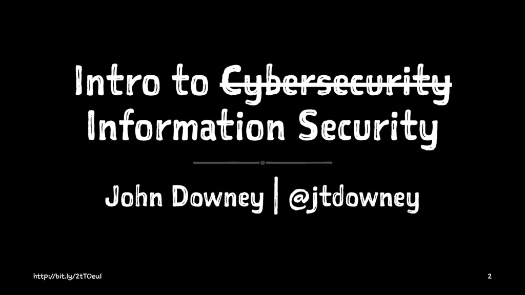 Intro to Cybersecurity Information Security Joh...