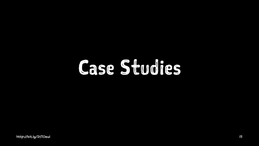 Case Studies http://bit.ly/2tTOeu1 15