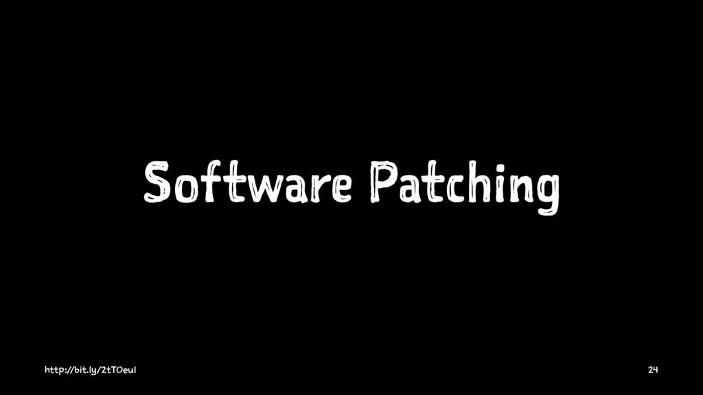 Software Patching http://bit.ly/2tTOeu1 24