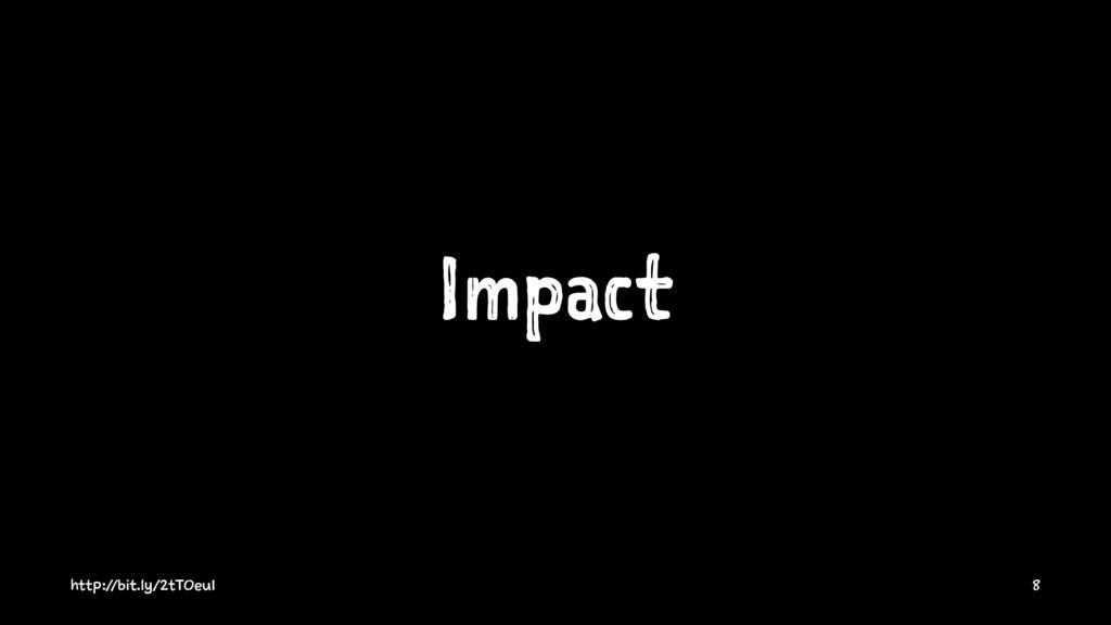 Impact http://bit.ly/2tTOeu1 8