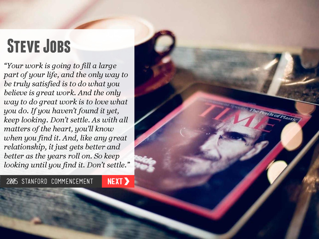 """Steve Jobs """"Your work is going to fill a large ..."""
