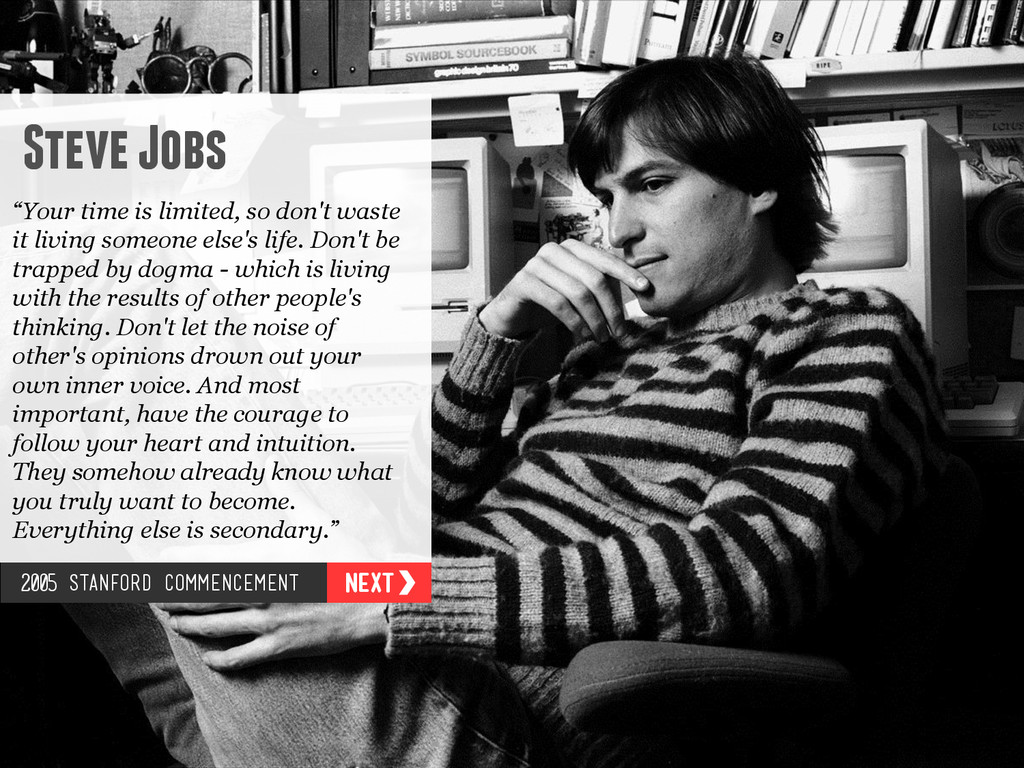 """Steve Jobs """"Your time is limited, so don't wast..."""