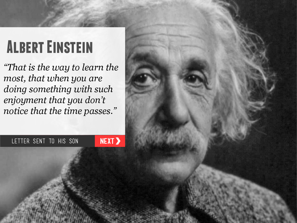 """Albert Einstein """"That is the way to learn the m..."""