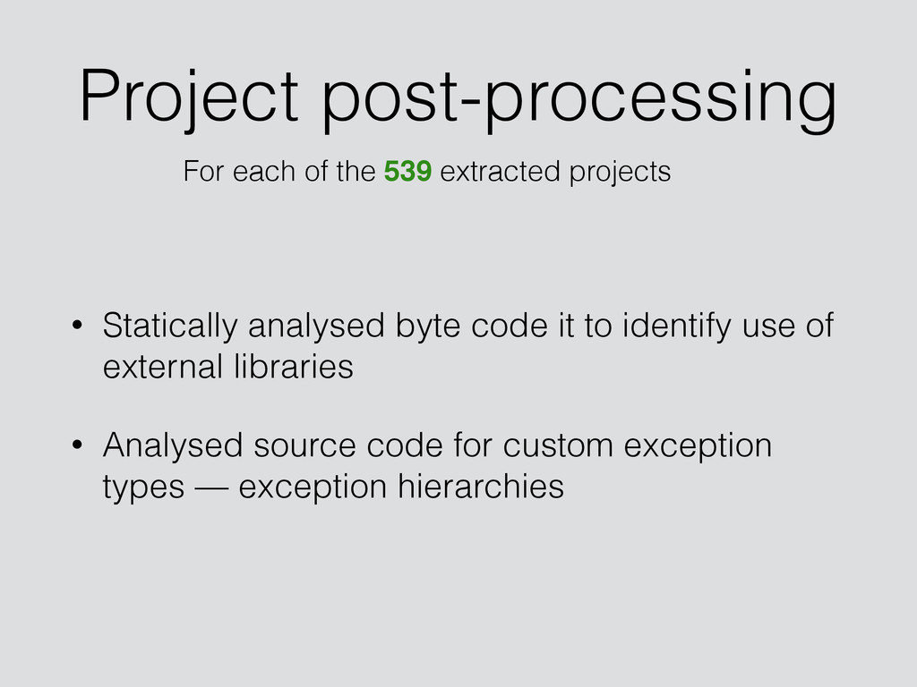 Project post-processing • Statically analysed b...