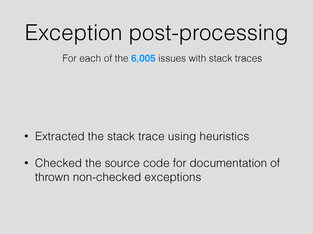 Exception post-processing • Extracted the stack...