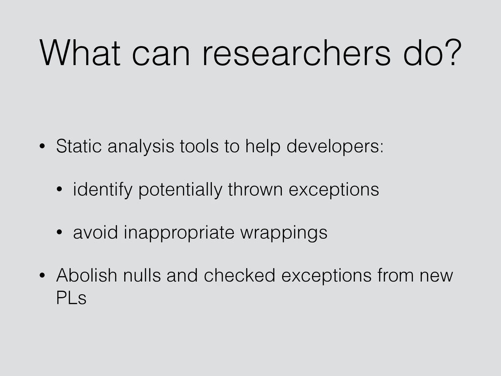 What can researchers do? • Static analysis tool...