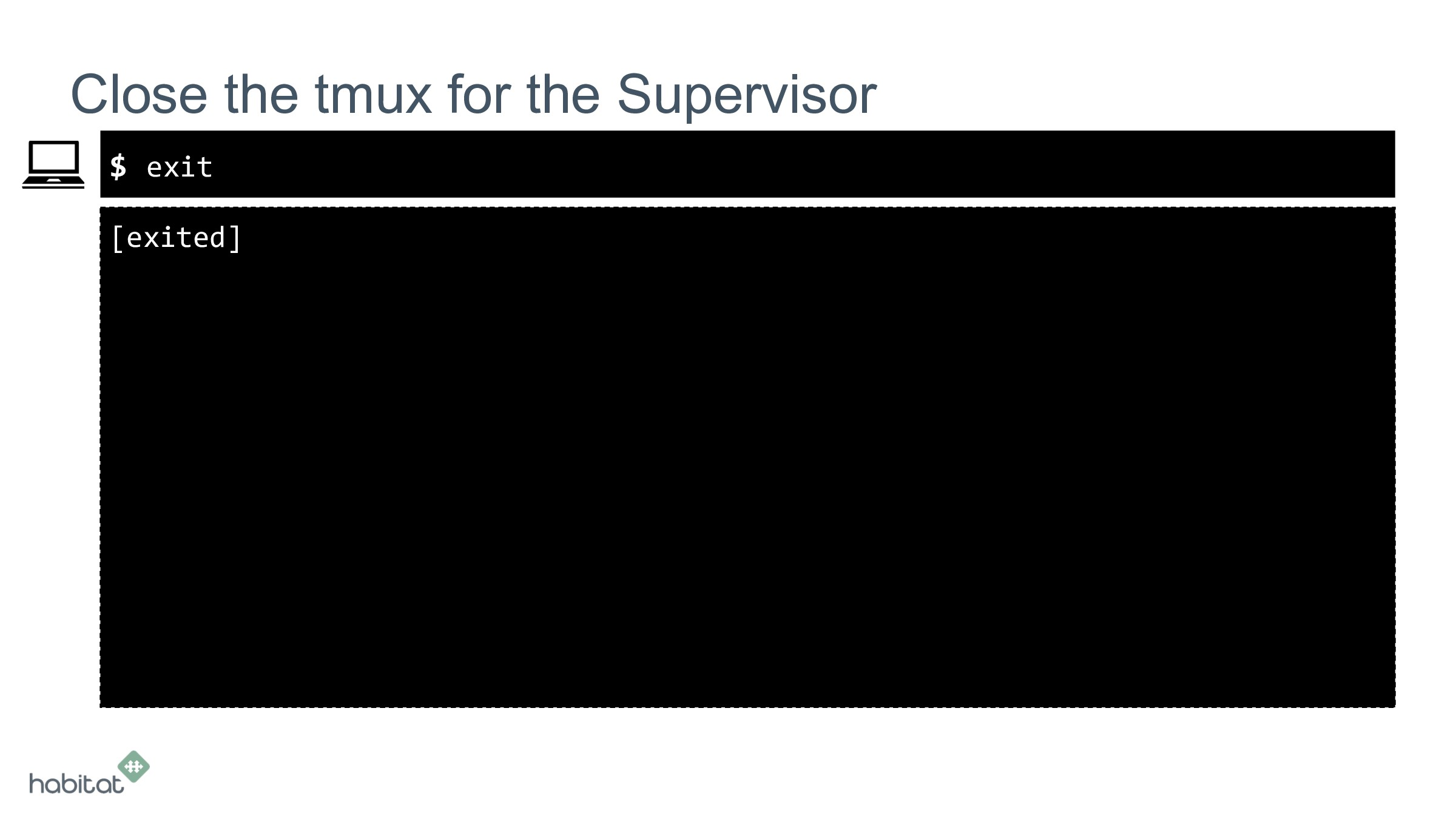 $ [exited] Close the tmux for the Supervisor ex...