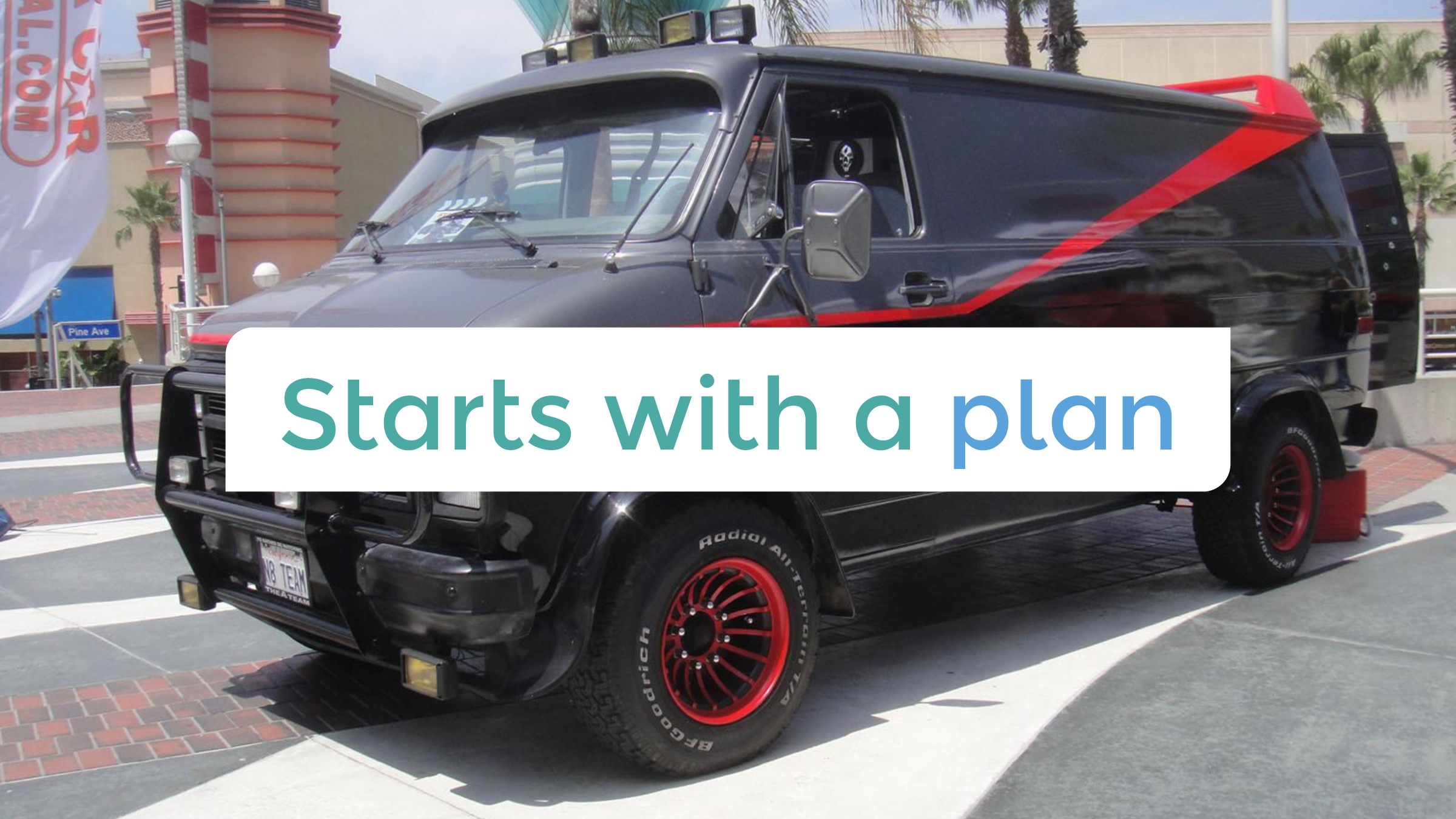 Starts with a plan