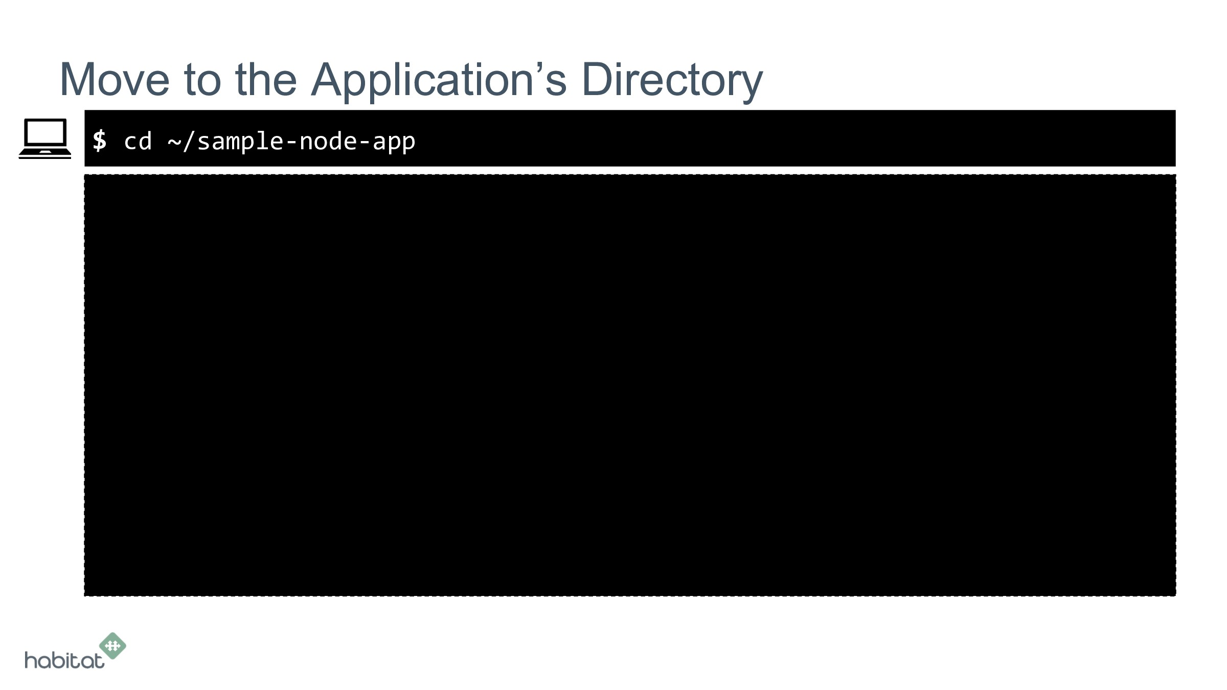 $ Move to the Application's Directory cd ~/samp...