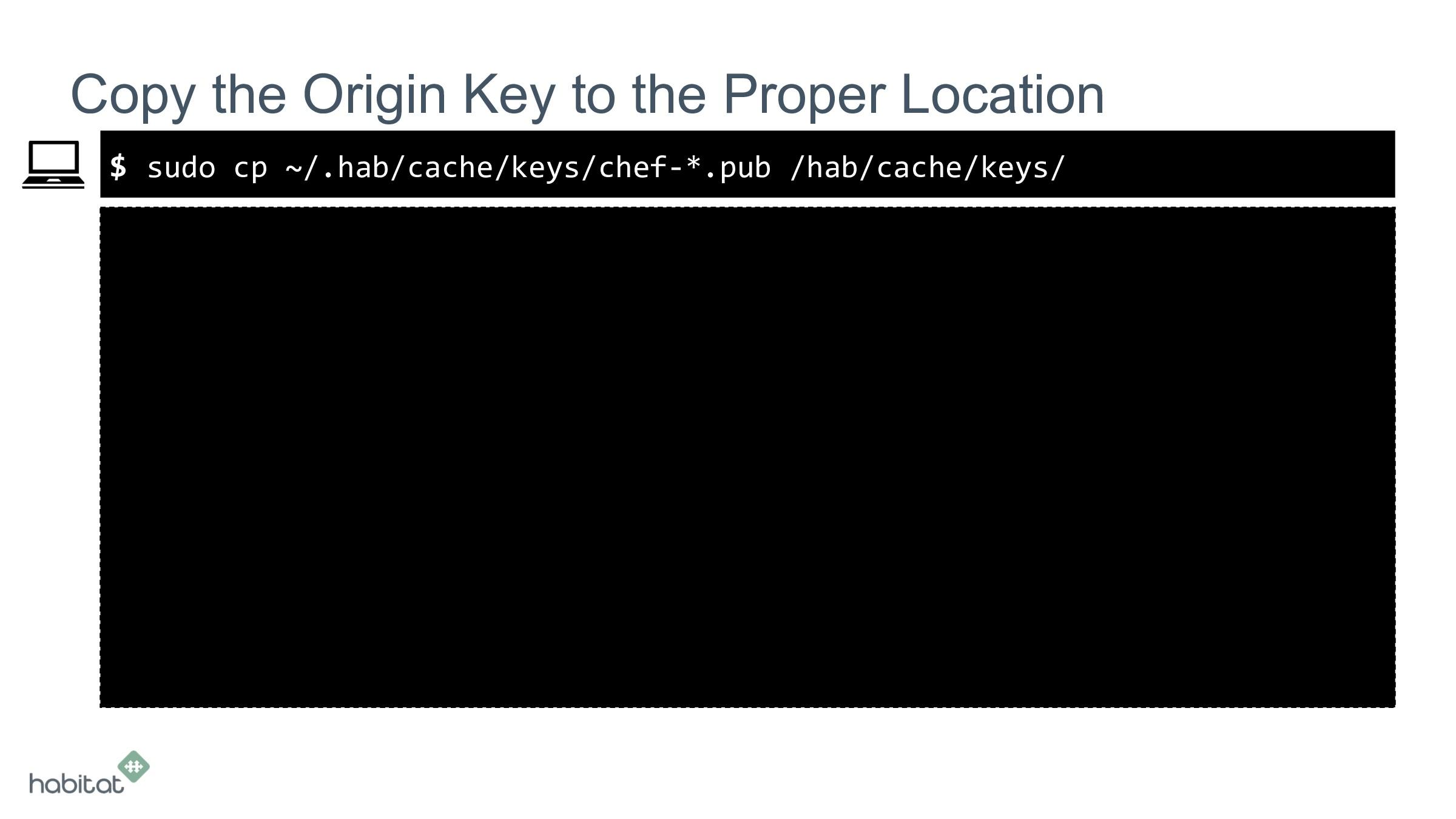 $ Copy the Origin Key to the Proper Location su...