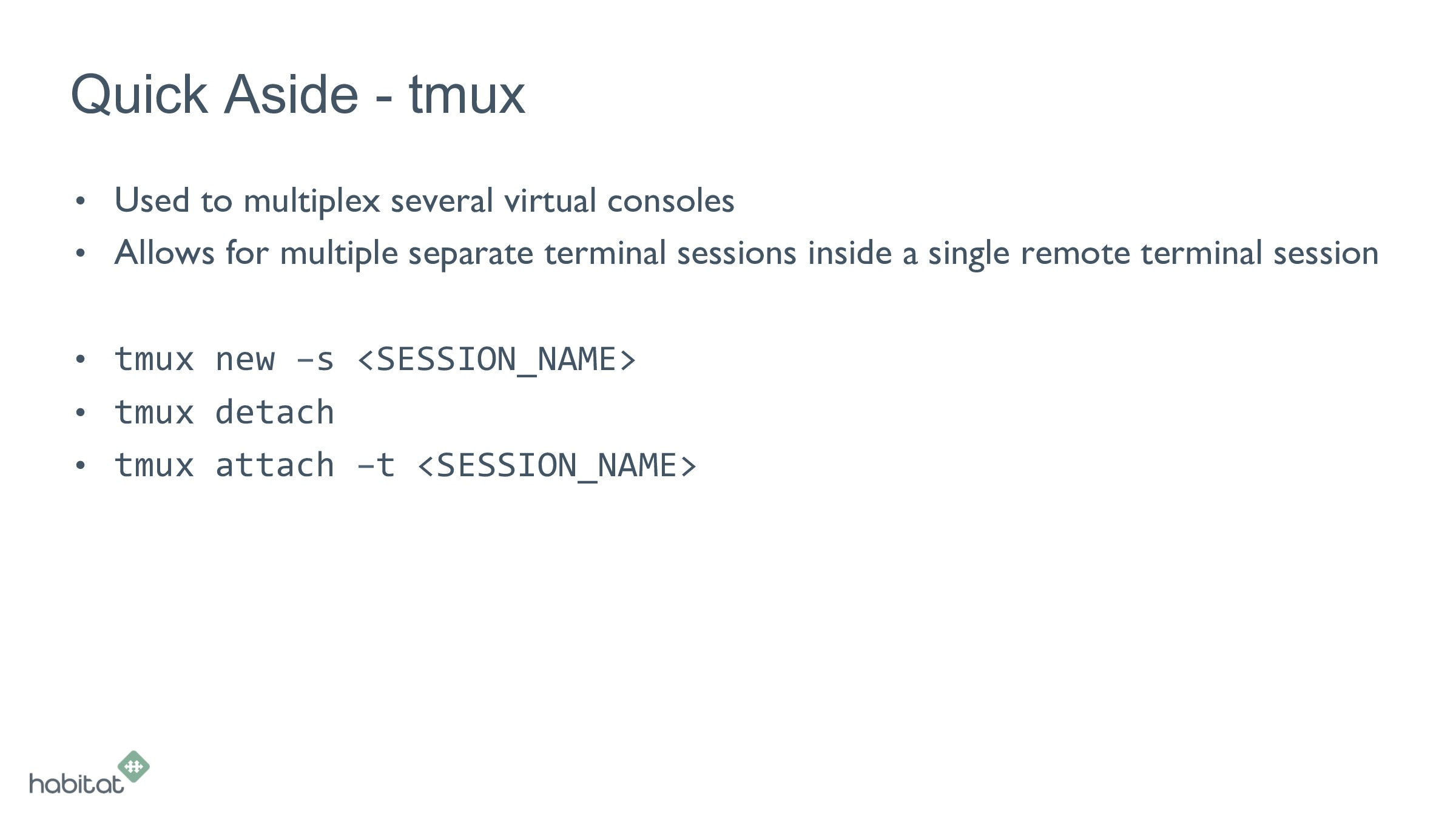 Quick Aside - tmux • Used to multiplex several...