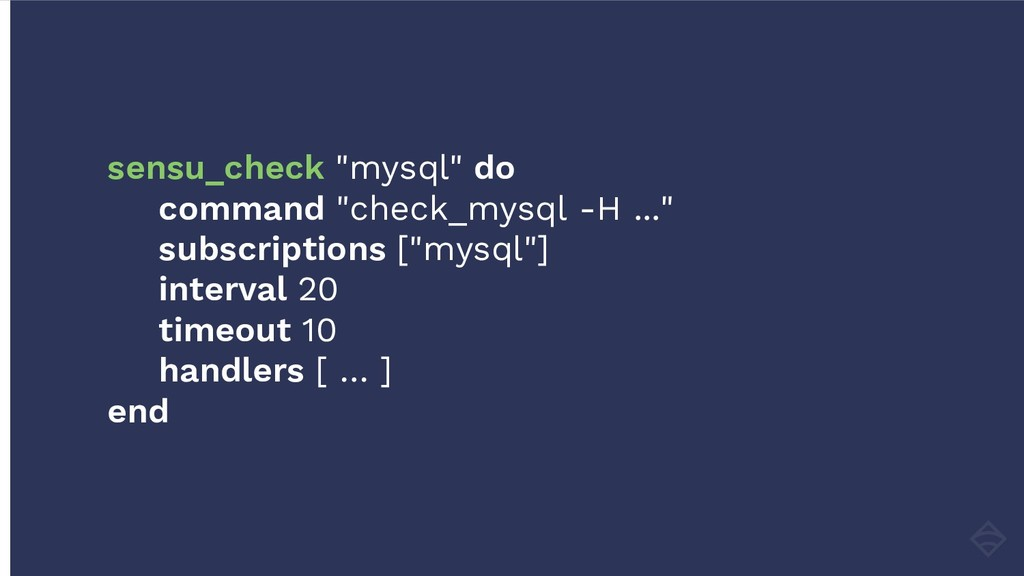 "sensu_check ""mysql"" do command ""check_mysql -H ..."