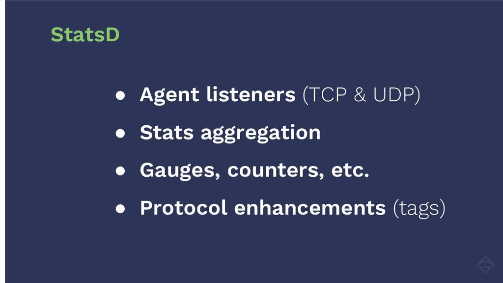 ● Agent listeners (TCP & UDP) ● Stats aggregati...