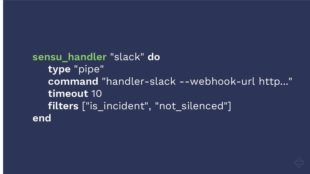 "sensu_handler ""slack"" do type ""pipe"" command ""h..."