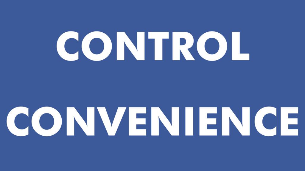 CONVENIENCE CONTROL