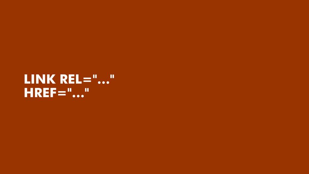 """LINK REL=""""…"""" HREF=""""…"""""""