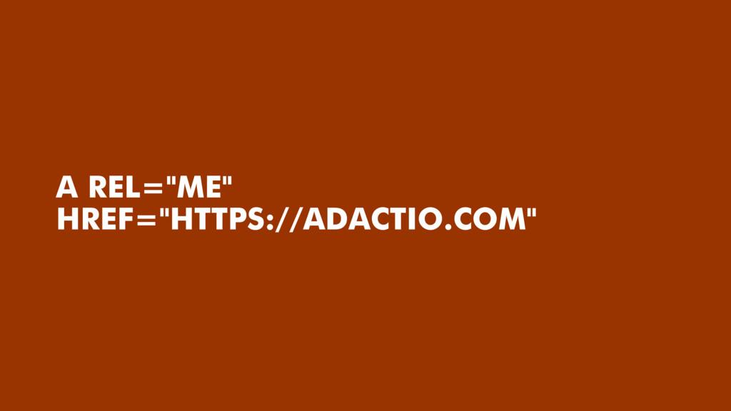 "A REL=""ME"" HREF=""HTTPS://ADACTIO.COM"""