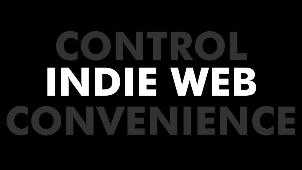 INDIE WEB CONVENIENCE CONTROL