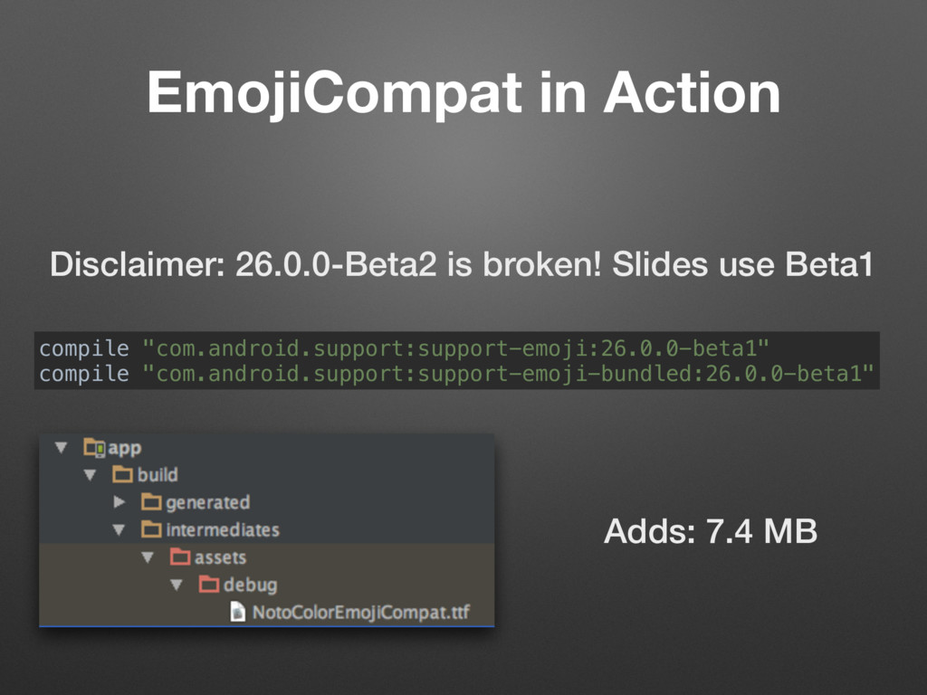 EmojiCompat in Action Disclaimer: 26.0.0-Beta2 ...