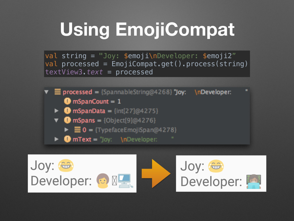 "Using EmojiCompat val string = ""Joy: $emoji\nDe..."
