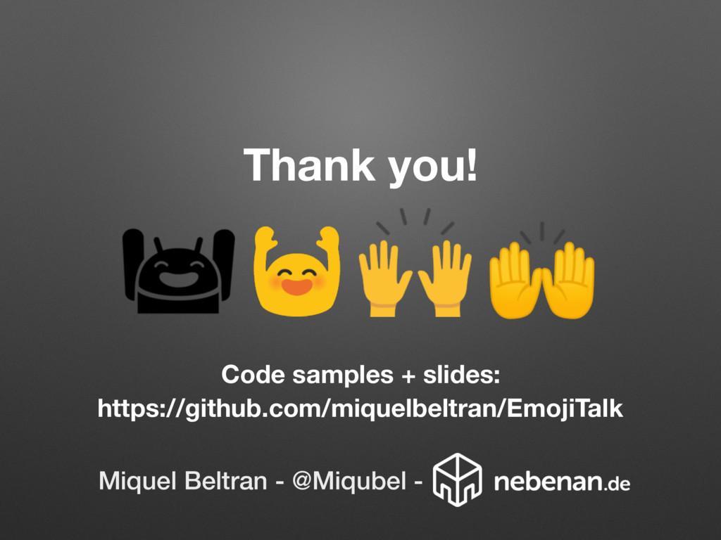 Thank you! Code samples + slides: https://githu...
