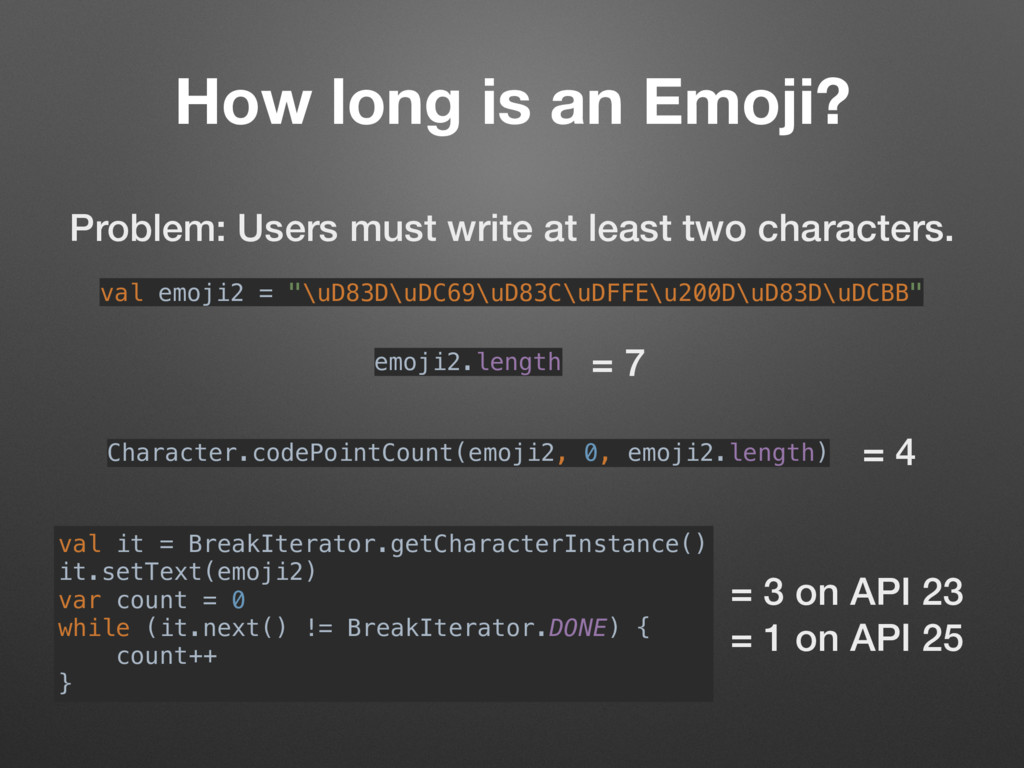 How long is an Emoji? Problem: Users must write...