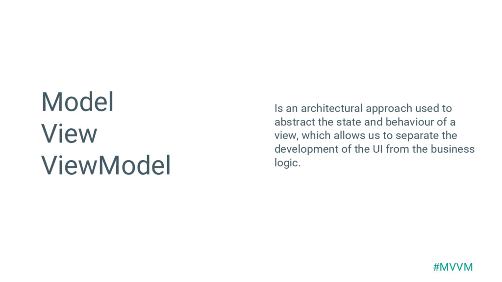 Model View ViewModel Is an architectural approa...