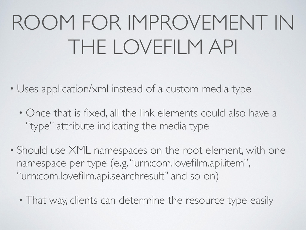 ROOM FOR IMPROVEMENT IN THE LOVEFILM API • Uses...