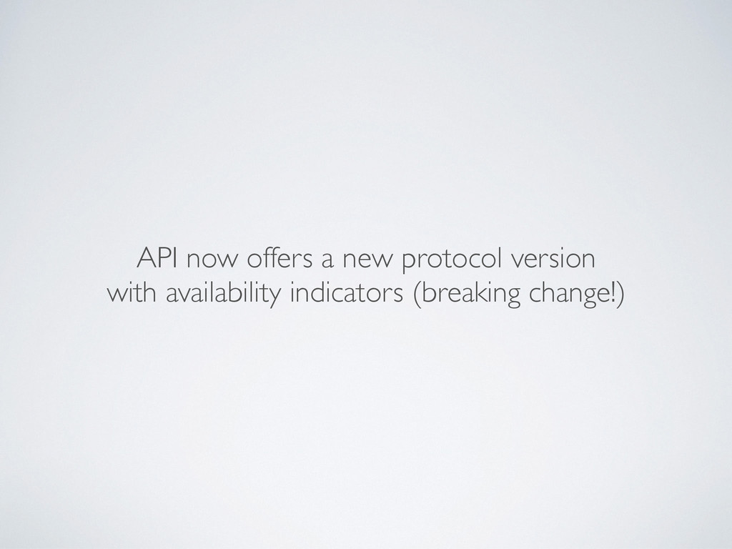 API now offers a new protocol version with avai...