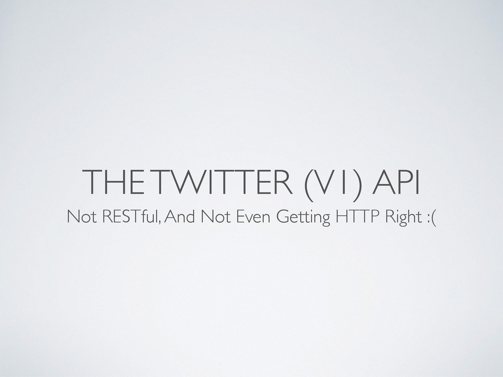 THE TWITTER (V1) API Not RESTful, And Not Even ...