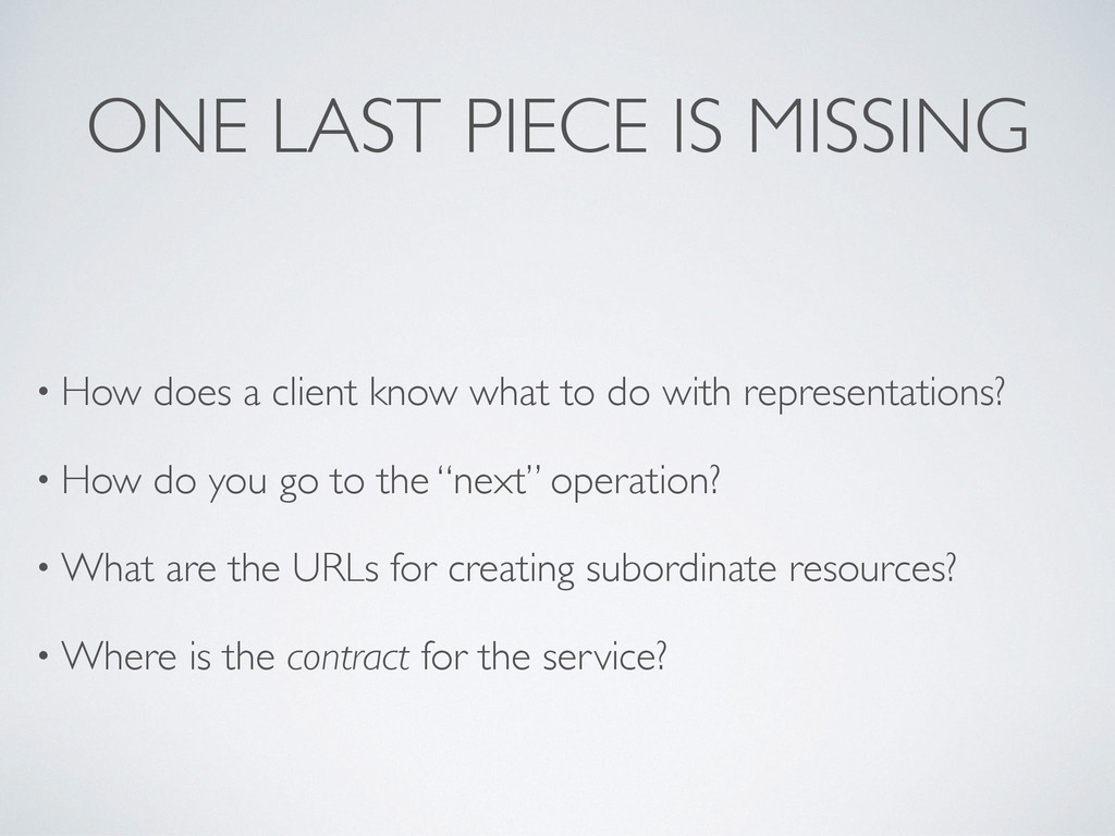 ONE LAST PIECE IS MISSING • How does a client k...