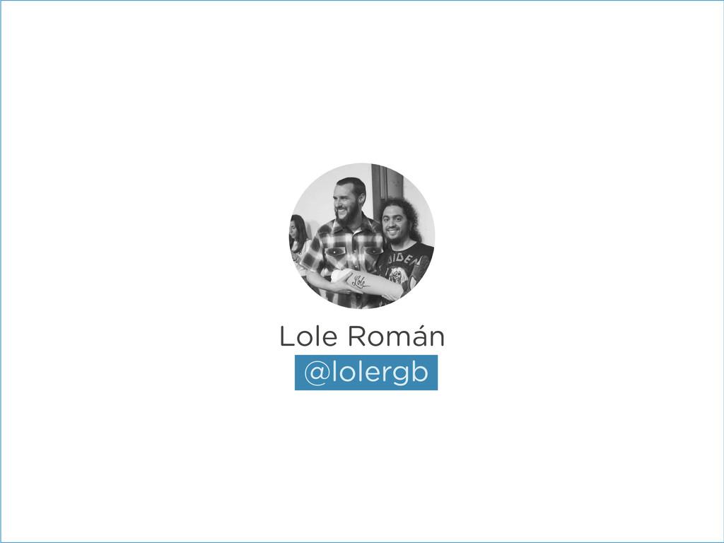Lole Román @lolergb